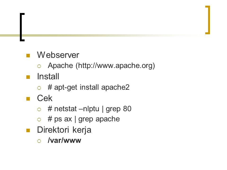 Web-Browser  Mozilla Install  # apt-get install mozilla-firefox Akses  http://localhost