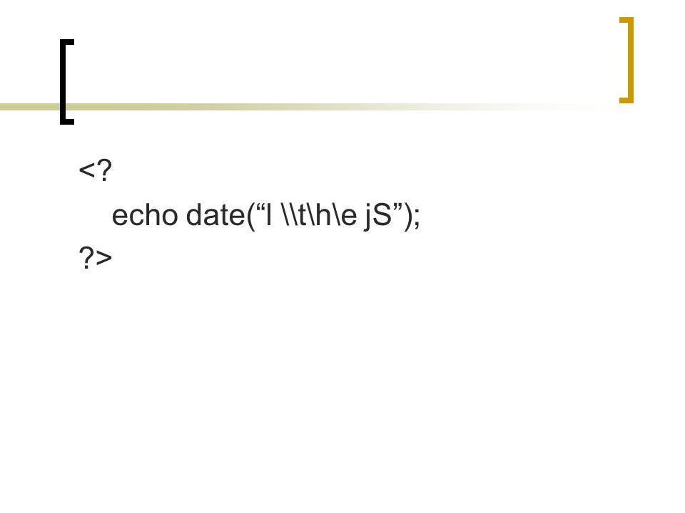 <? echo date( l \\t\h\e jS ); ?>