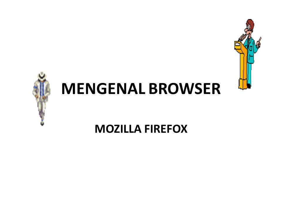 MENGENAL BROWSER MOZILLA FIREFOX