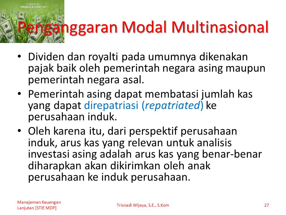 Penganggaran Modal Multinasional Dividen dan royalti pada umumnya dikenakan pajak baik oleh pemerintah negara asing maupun pemerintah negara asal. Pem