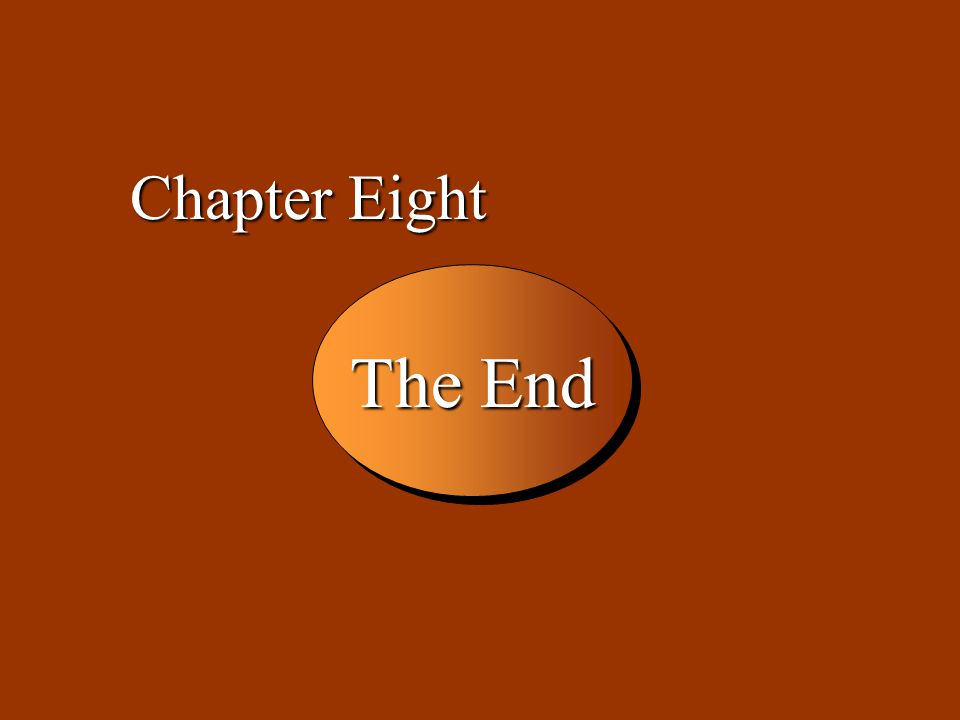 8 -48 The End Chapter Eight