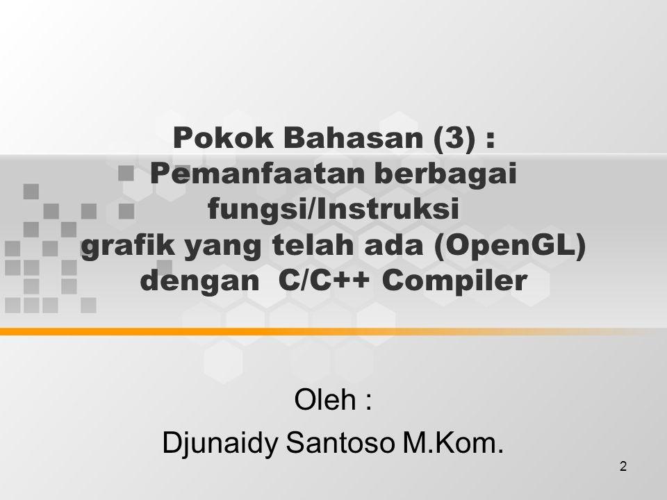 13 > Mahasiswa mampu menghasilkan program grafik dengan IBM PC dalam grafika Komputer.