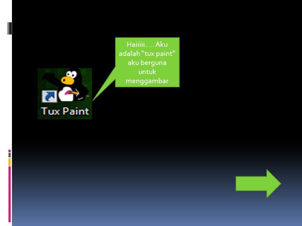 """Haiiiii..... Aku adalah """"tux paint"""" aku berguna untuk menggambar"""