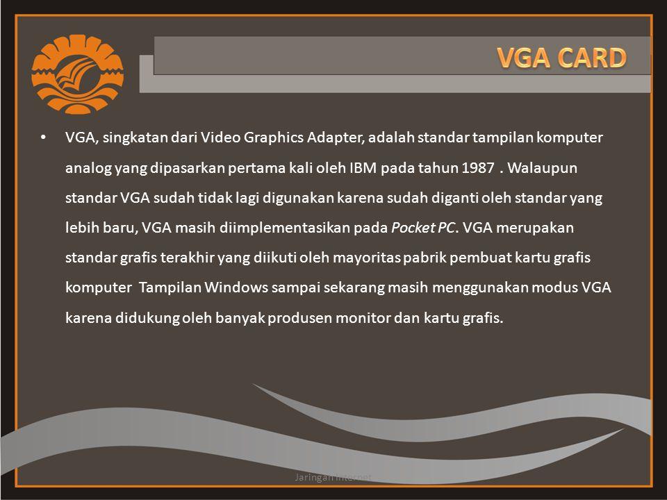 VGA, singkatan dari Video Graphics Adapter, adalah standar tampilan komputer analog yang dipasarkan pertama kali oleh IBM pada tahun 1987.
