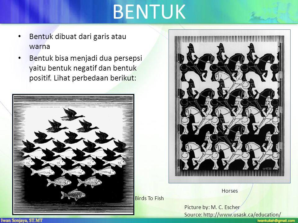BENTUK Bentuk dibuat dari garis atau warna Bentuk bisa menjadi dua persepsi yaitu bentuk negatif dan bentuk positif.