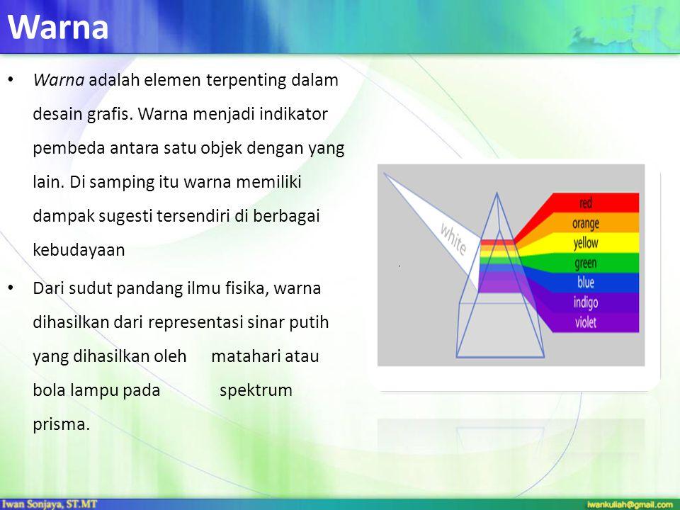 Warna Warna adalah elemen terpenting dalam desain grafis. Warna menjadi indikator pembeda antara satu objek dengan yang lain. Di samping itu warna mem