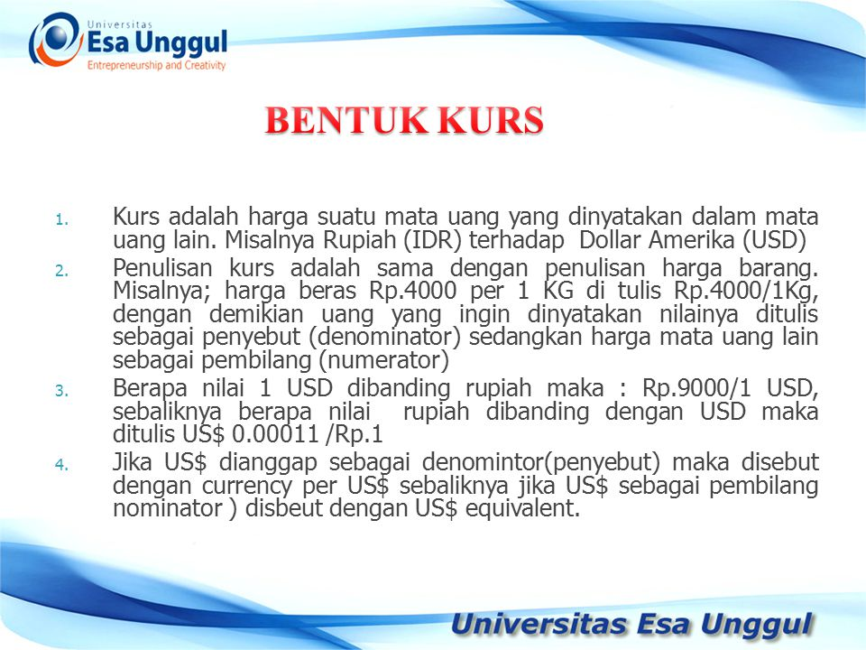1. Kurs adalah harga suatu mata uang yang dinyatakan dalam mata uang lain.