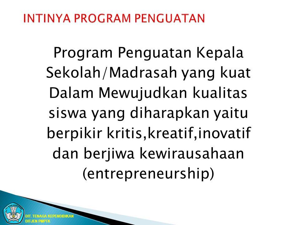 Program Penguatan Kepala Sekolah/Madrasah yang kuat Dalam Mewujudkan kualitas siswa yang diharapkan yaitu berpikir kritis,kreatif,inovatif dan berjiwa