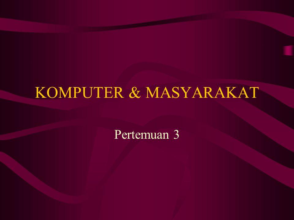 KOMPUTER & MASYARAKAT Pertemuan 3