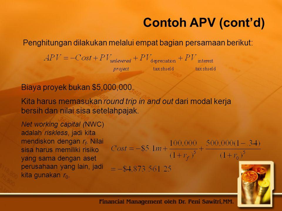 Contoh APV (cont'd) Biaya proyek bukan $5,000,000.