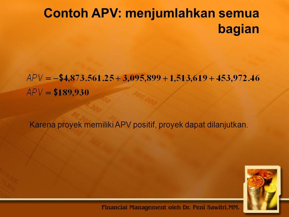 Contoh APV: menjumlahkan semua bagian Karena proyek memiliki APV positif, proyek dapat dilanjutkan.