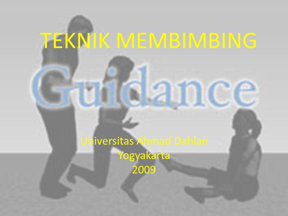 TEKNIK MEMBIMBING Universitas Ahmad Dahlan Yogyakarta 2009