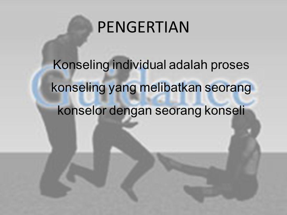 PENGERTIAN Konseling individual adalah proses konseling yang melibatkan seorang konselor dengan seorang konseli