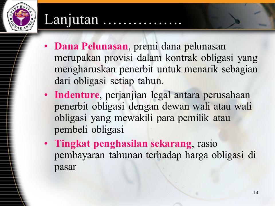 14 Lanjutan ……………. Dana Pelunasan, premi dana pelunasan merupakan provisi dalam kontrak obligasi yang mengharuskan penerbit untuk menarik sebagian dar