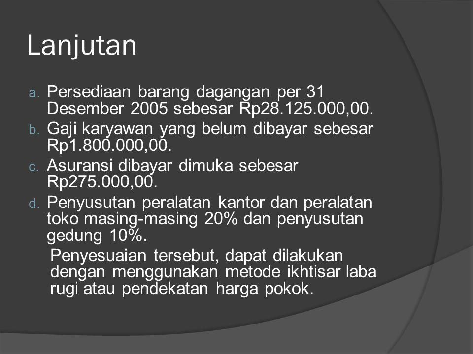 2. Jurnal Penyesuaian Jurnal penyesuaian (adjusting journal entry) perusahaan dagang pada prinsipnya sama dengan jurnal penyesuaian pada perusahaan ja