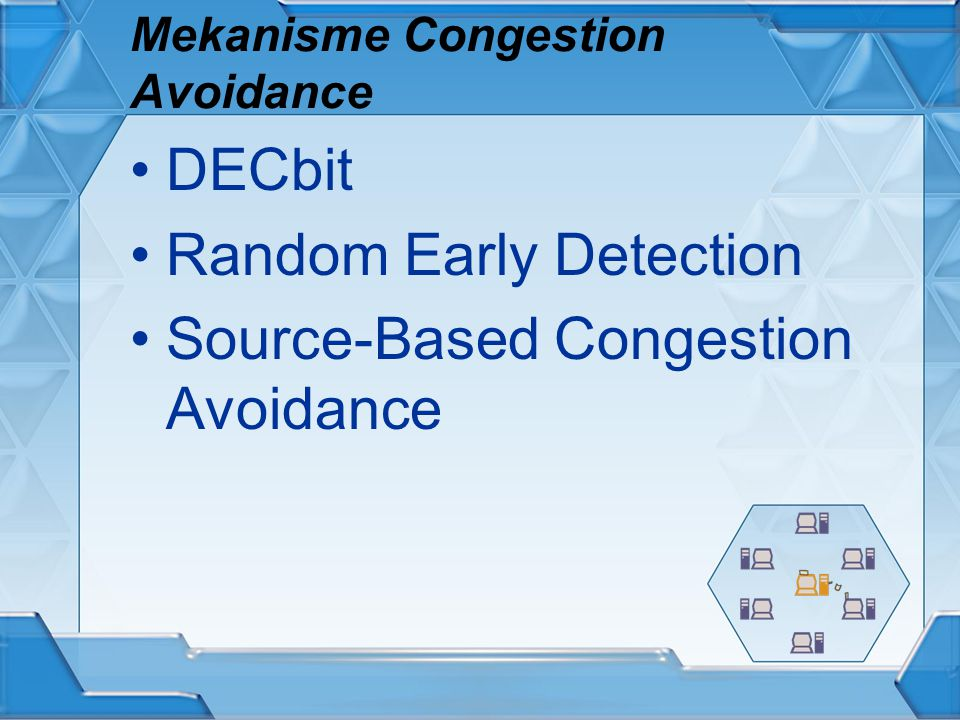 Mekanisme Congestion Avoidance DECbit Random Early Detection Source-Based Congestion Avoidance
