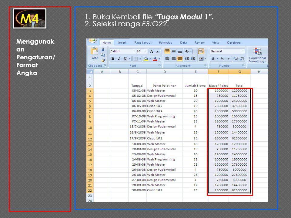 """Menggunak an Pengaturan/ Format Angka 1. Buka Kembali file """"Tugas Modul 1"""". 2. Seleksi range F3:G22."""