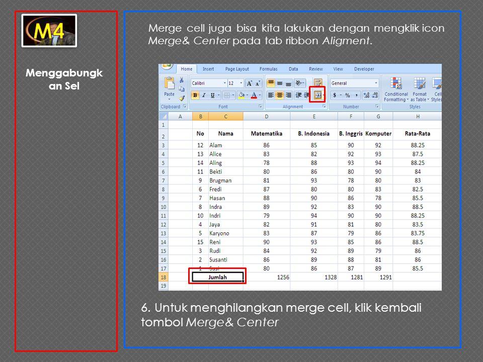 Menggabungk an Sel 6. Untuk menghilangkan merge cell, klik kembali tombol Merge& Center Merge cell juga bisa kita lakukan dengan mengklik icon Merge&