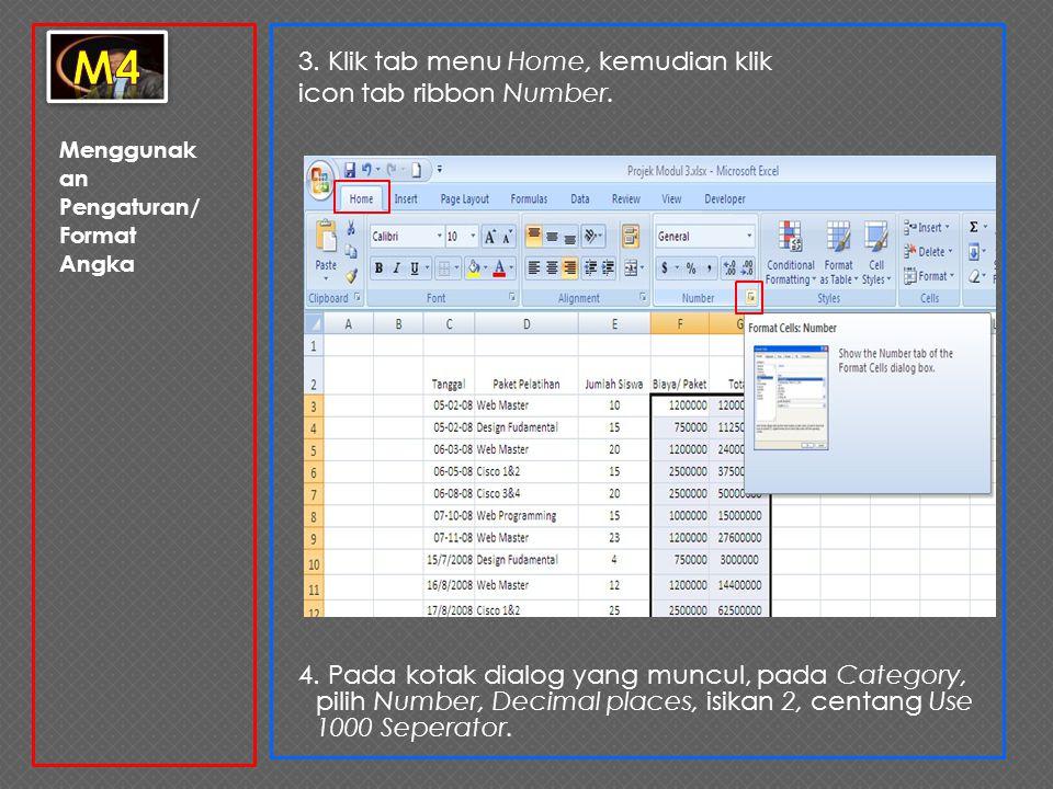 Menggunak an Pengaturan/ Format Angka 3. Klik tab menu Home, kemudian klik icon tab ribbon Number. 4. Pada kotak dialog yang muncul, pada Category, pi