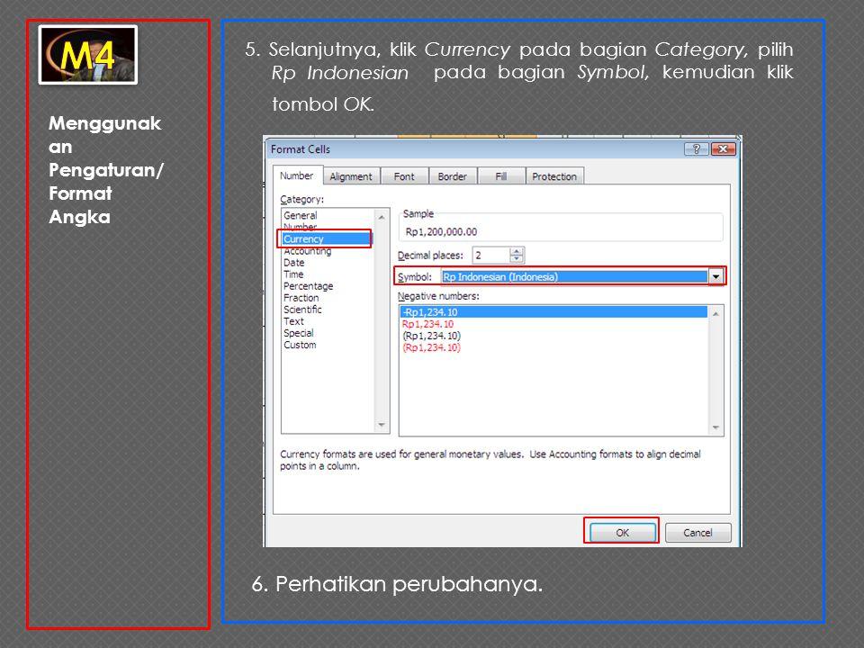 Menggunak an Pengaturan/ Format Angka 5. Selanjutnya, klik Currency pada bagian Category, pilih Rp Indonesian pada bagian Symbol, kemudian klik tombol