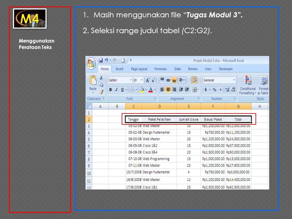 """Menggunakan Perataan Teks 1.Masih menggunakan file """" Tugas Modul 3"""". 2. Seleksi range judul tabel (C2:G2)."""