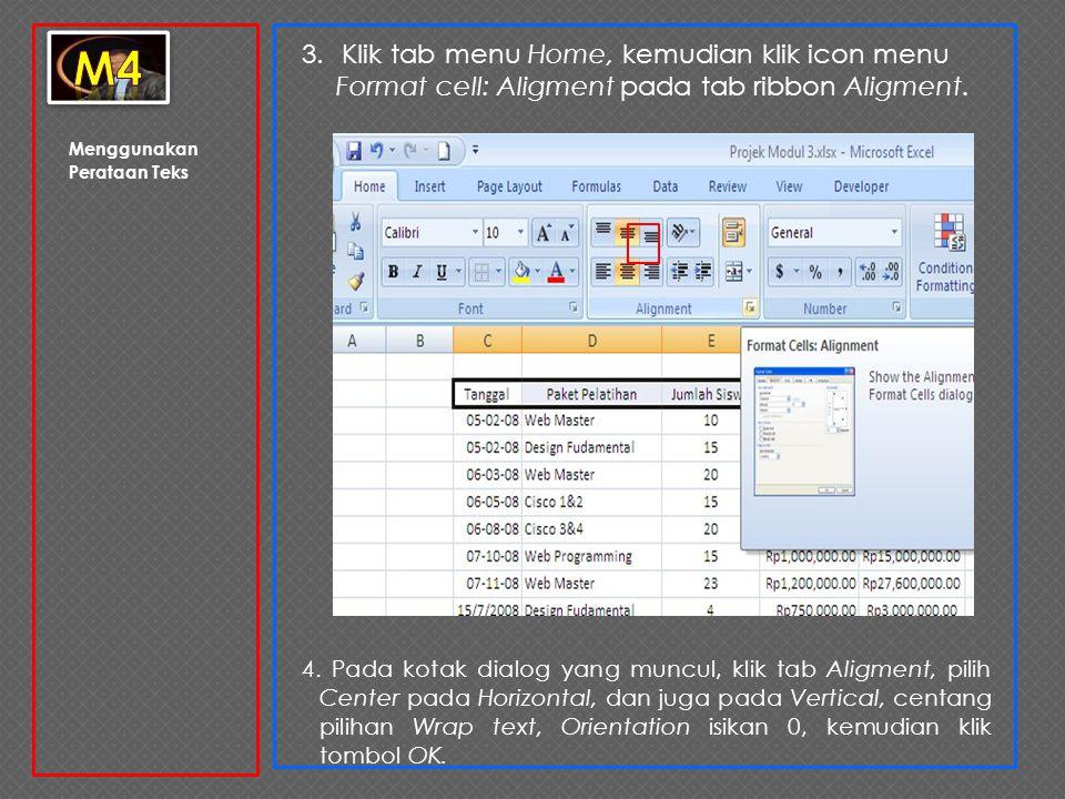 Menggunakan Perataan Teks 3. Klik tab menu Home, kemudian klik icon menu Format cell: Aligment pada tab ribbon Aligment. 4. Pada kotak dialog yang mun