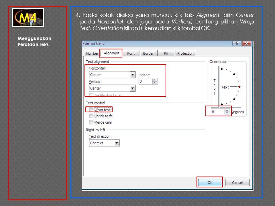 Menggunakan Perataan Teks 4. Pada kotak dialog yang muncul, klik tab Aligment, pilih Center pada Horizontal, dan juga pada Vertical, centang pilihan W