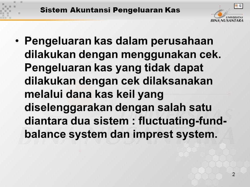 2 Sistem Akuntansi Pengeluaran Kas Pengeluaran kas dalam perusahaan dilakukan dengan menggunakan cek.