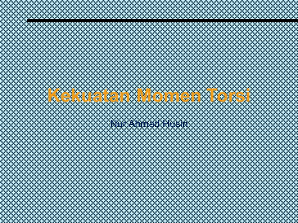 Kekuatan Momen Torsi Nur Ahmad Husin