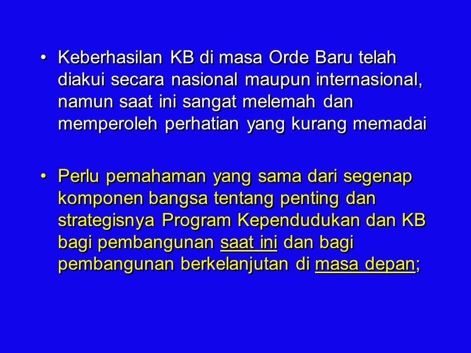 Keberhasilan KB di masa Orde Baru telah diakui secara nasional maupun internasional, namun saat ini sangat melemah dan memperoleh perhatian yang kuran