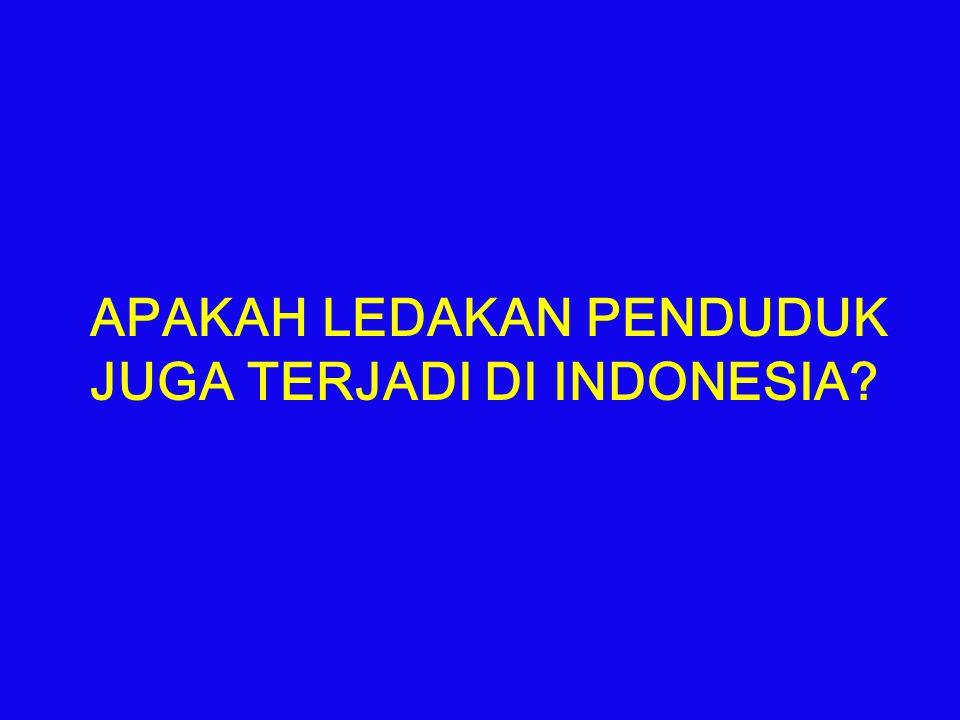 PERKEMBANGAN PENDUDUK INDONESIA 1600 – 2000 0.00 25.00 50.00 75.00 100.00 125.00 150.00 175.00 200.00 225.00 1600 1700 1800 19002000 205.8 18.3 14.210.8 40.2 5 x lipat 2 x lipat