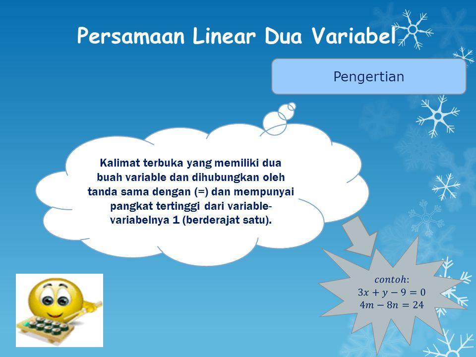 Sistem Persamaan Linear Dua Variabel? Perhatikan permasalahan berikut: