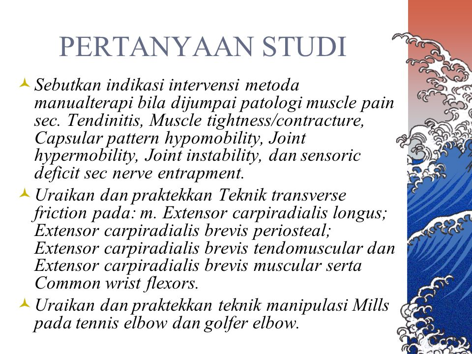 Tennis elbow Nyeri lateral epicondyle ROM normal, isometric wrist dorsal flex Stretch test nyeri lateral epicondyle Palpasi lateral epicondyle nyeri: Tipe I, II, III / IV Ultra soundTransverse friction Mill's manipulation