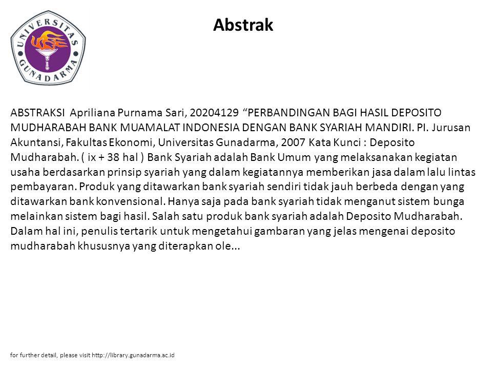 """Abstrak ABSTRAKSI Apriliana Purnama Sari, 20204129 """"PERBANDINGAN BAGI HASIL DEPOSITO MUDHARABAH BANK MUAMALAT INDONESIA DENGAN BANK SYARIAH MANDIRI. P"""