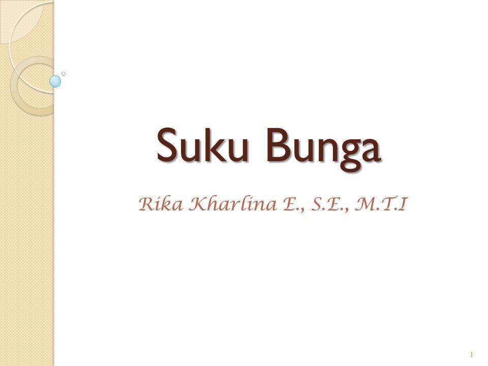 Suku Bunga Rika Kharlina E., S.E., M.T.I 1
