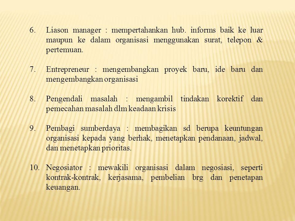 6.Liason manager : mempertahankan hub.