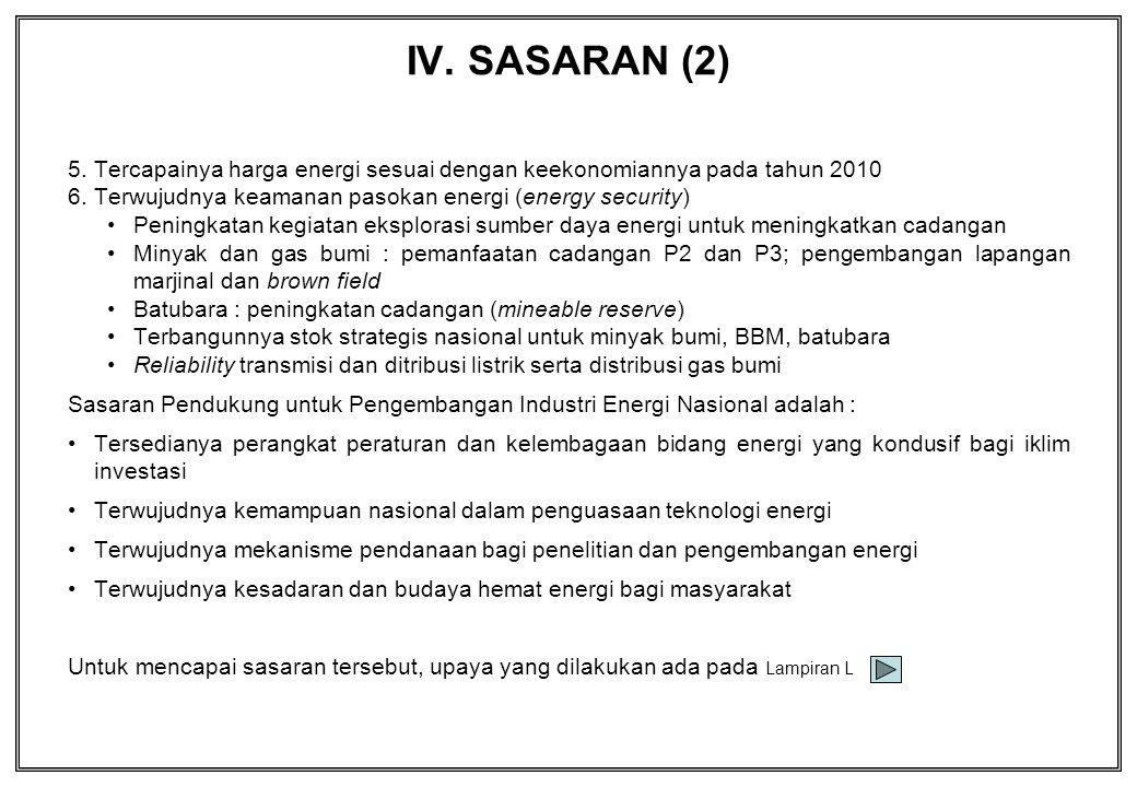 5.Tercapainya harga energi sesuai dengan keekonomiannya pada tahun 2010 6.Terwujudnya keamanan pasokan energi (energy security) Peningkatan kegiatan e
