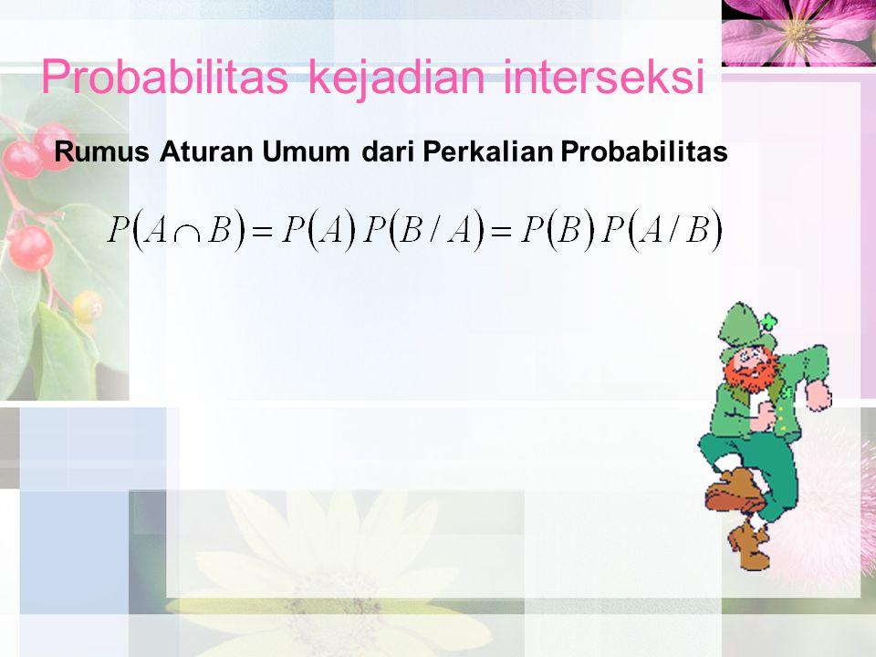 Probabilitas kejadian interseksi Rumus Aturan Umum dari Perkalian Probabilitas