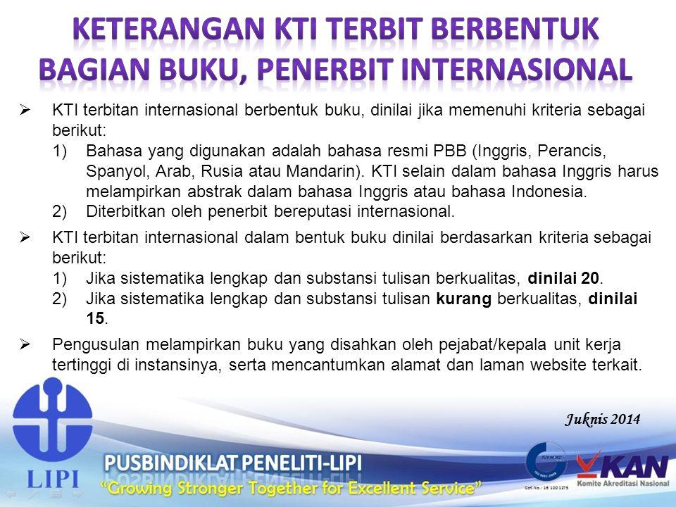  KTI terbitan internasional berbentuk buku, dinilai jika memenuhi kriteria sebagai berikut: 1)Bahasa yang digunakan adalah bahasa resmi PBB (Inggris,