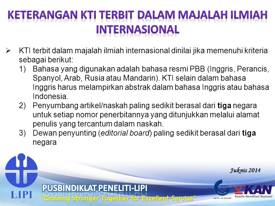 KTI terbit dalam majalah ilmiah internasional dinilai jika memenuhi kriteria sebagai berikut: 1)Bahasa yang digunakan adalah bahasa resmi PBB (Inggr