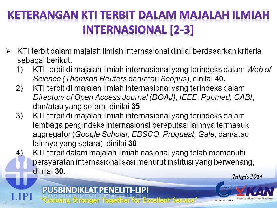  KTI terbit dalam majalah ilmiah internasional dinilai berdasarkan kriteria sebagai berikut: 1)KTI terbit di majalah ilmiah internasional yang terind