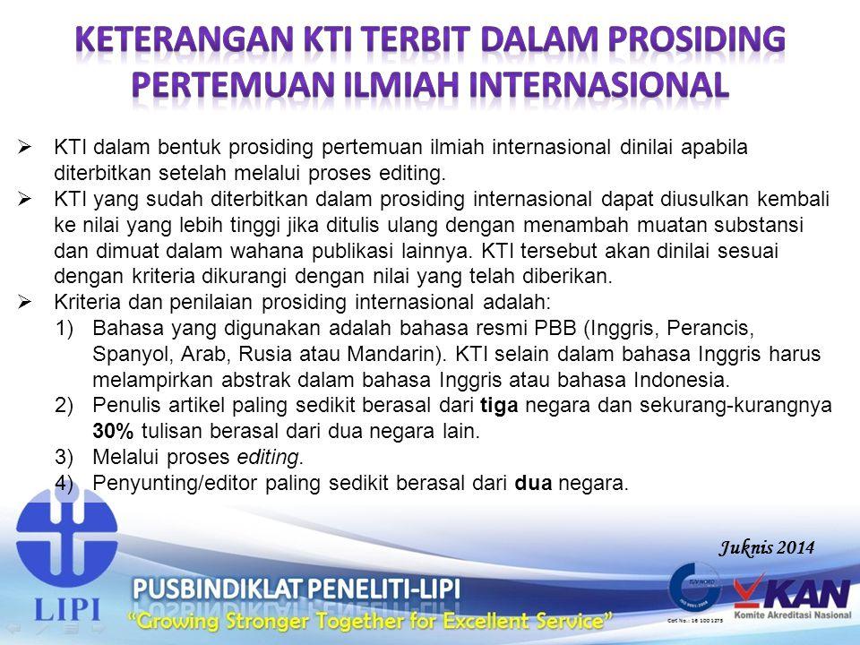  KTI dalam bentuk prosiding pertemuan ilmiah internasional dinilai apabila diterbitkan setelah melalui proses editing.  KTI yang sudah diterbitkan d