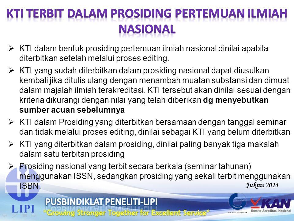  KTI dalam bentuk prosiding pertemuan ilmiah nasional dinilai apabila diterbitkan setelah melalui proses editing.  KTI yang sudah diterbitkan dalam