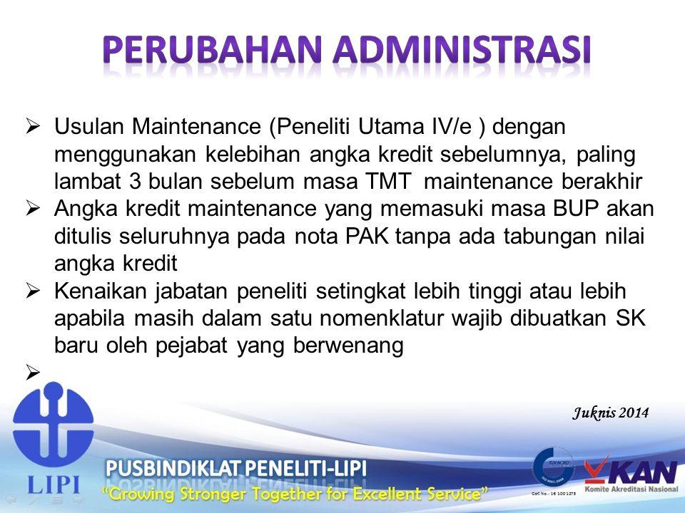  Usulan Maintenance (Peneliti Utama IV/e ) dengan menggunakan kelebihan angka kredit sebelumnya, paling lambat 3 bulan sebelum masa TMT maintenance b