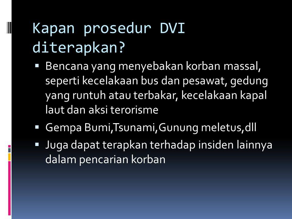Kapan prosedur DVI diterapkan.