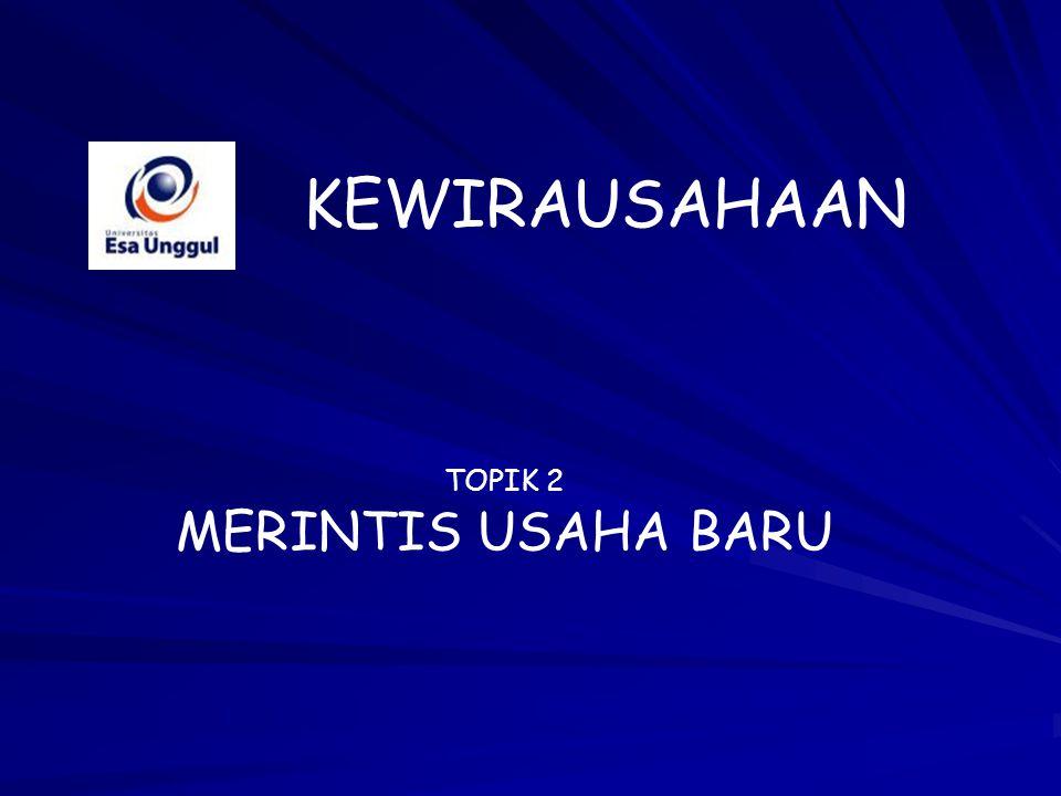 TOPIK 2 MERINTIS USAHA BARU KEWIRAUSAHAAN