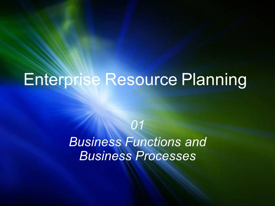 Enterprise Resource Planning 01 Business Functions and Business Processes