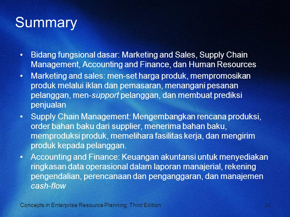 Concepts in Enterprise Resource Planning, Third Edition26 Summary Bidang fungsional dasar: Marketing and Sales, Supply Chain Management, Accounting an