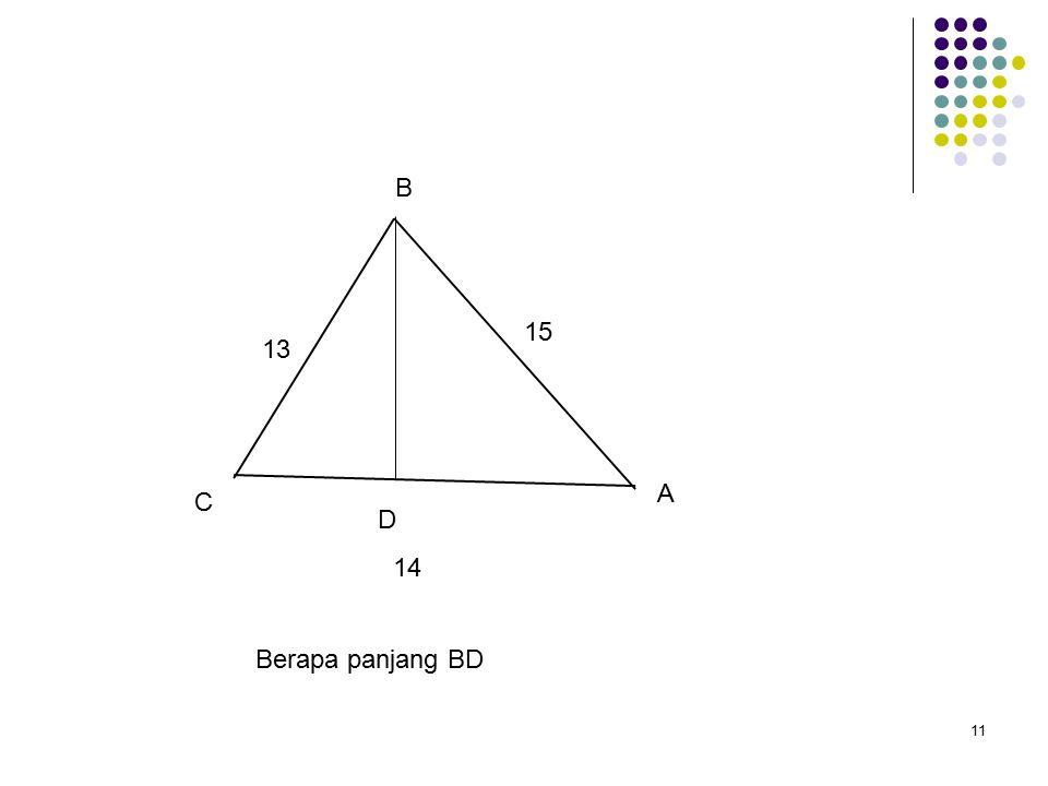 11 A B C D Berapa panjang BD 15 13 14