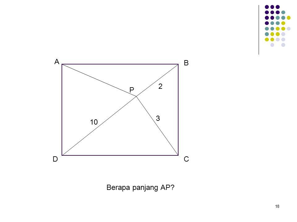 18 A B CD P 2 3 10 Berapa panjang AP
